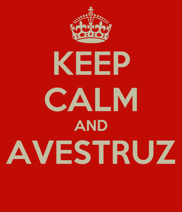 KEEP CALM AND AVESTRUZ