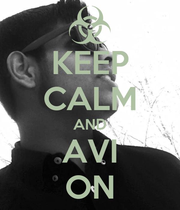 KEEP CALM AND AVI ON