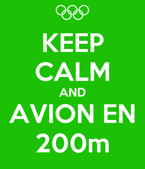 KEEP CALM AND AVION EN 200m