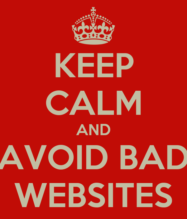 KEEP CALM AND AVOID BAD WEBSITES