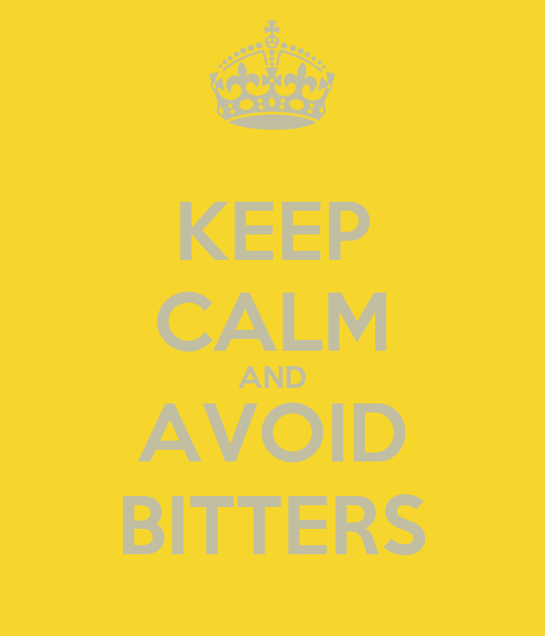 KEEP CALM AND AVOID BITTERS
