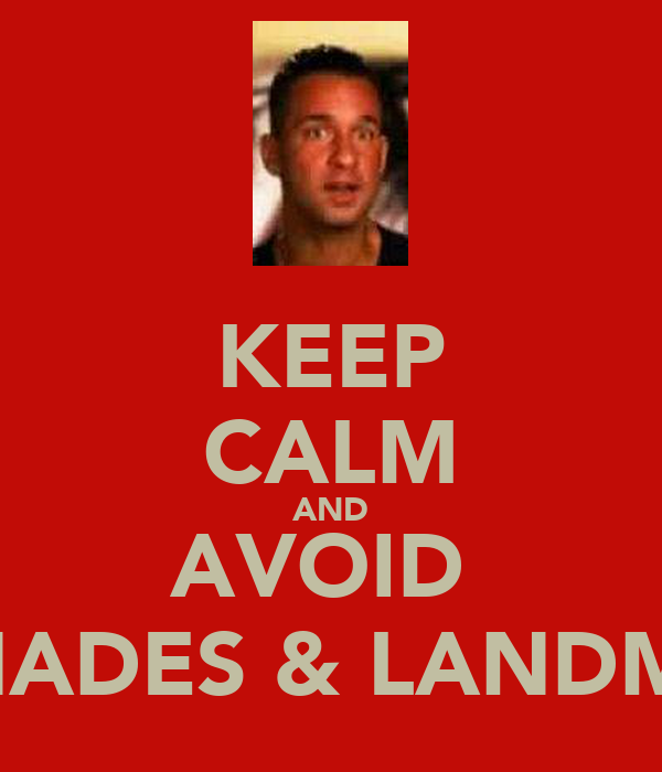 KEEP CALM AND AVOID  GRENADES & LANDMINES