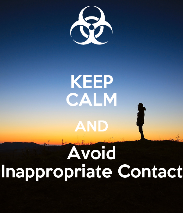 KEEP CALM AND Avoid Inappropriate Contact