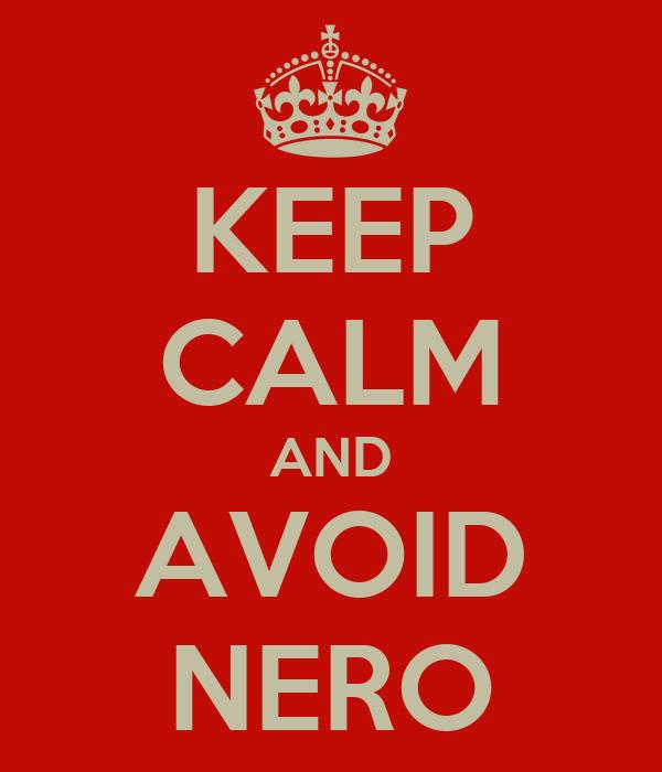 KEEP CALM AND AVOID NERO