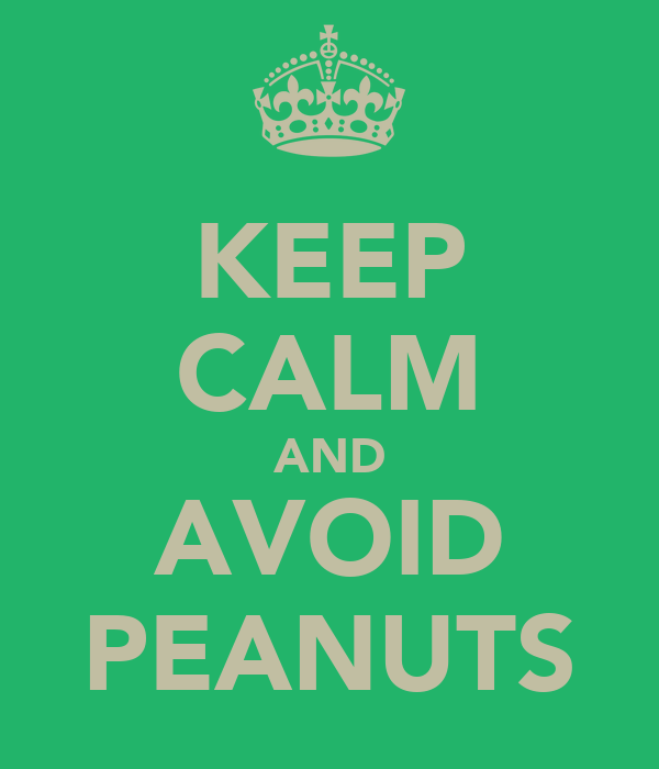 KEEP CALM AND AVOID PEANUTS
