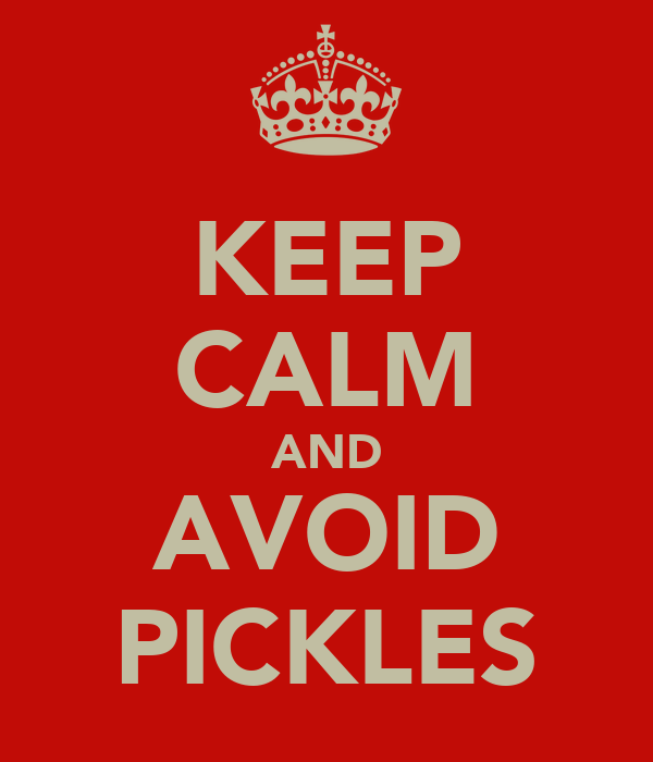 KEEP CALM AND AVOID PICKLES