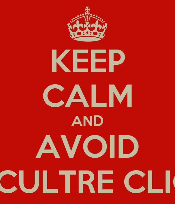 KEEP CALM AND AVOID POP CULTRE CLICHES