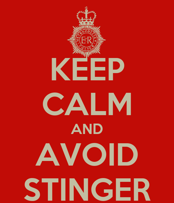 KEEP CALM AND AVOID STINGER