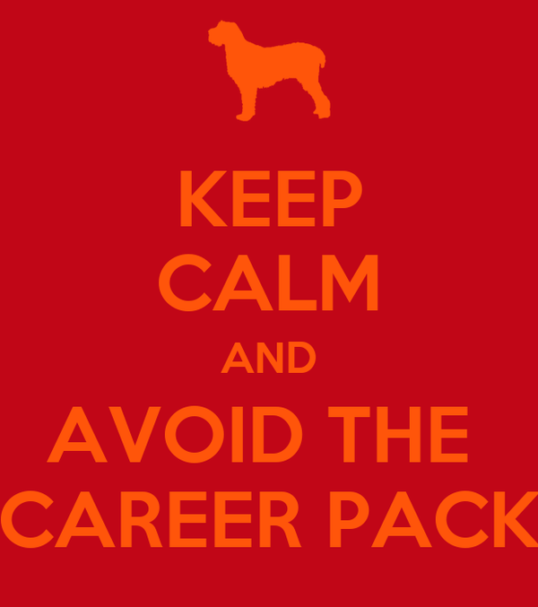 KEEP CALM AND AVOID THE  CAREER PACK