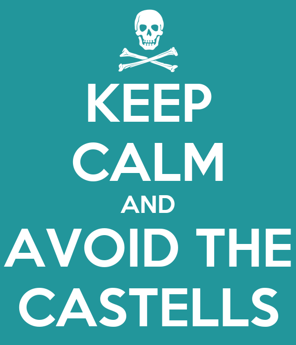 KEEP CALM AND AVOID THE CASTELLS