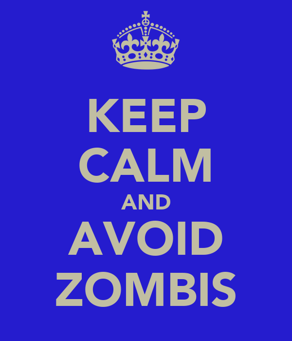KEEP CALM AND AVOID ZOMBIS