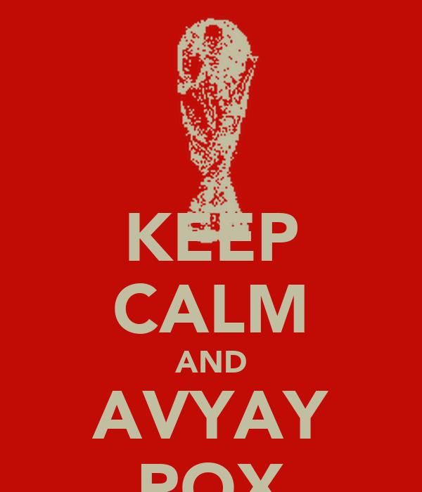 KEEP CALM AND AVYAY ROX