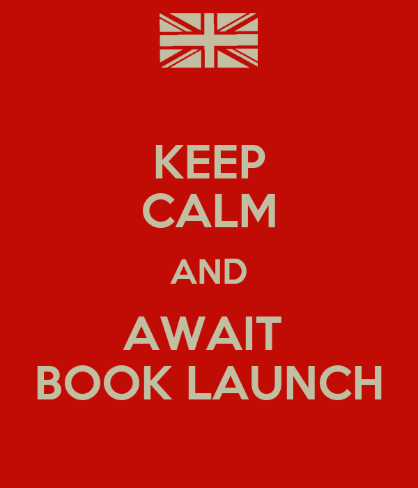 KEEP CALM AND AWAIT  BOOK LAUNCH