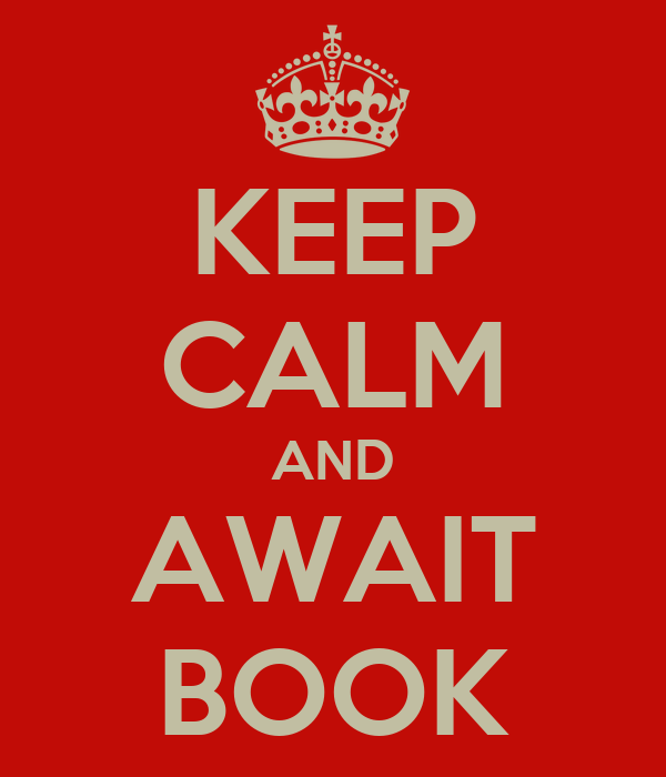KEEP CALM AND AWAIT BOOK
