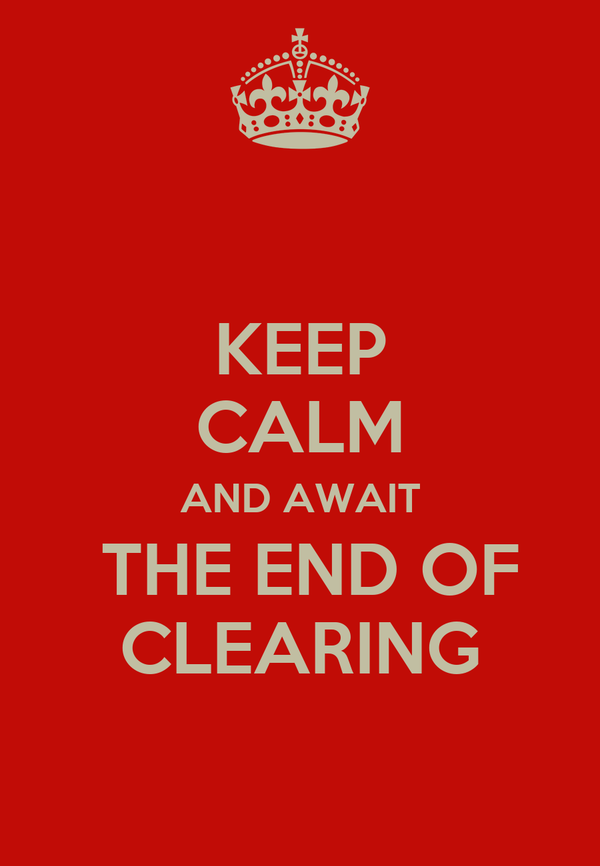 KEEP CALM AND AWAIT  THE END OF CLEARING