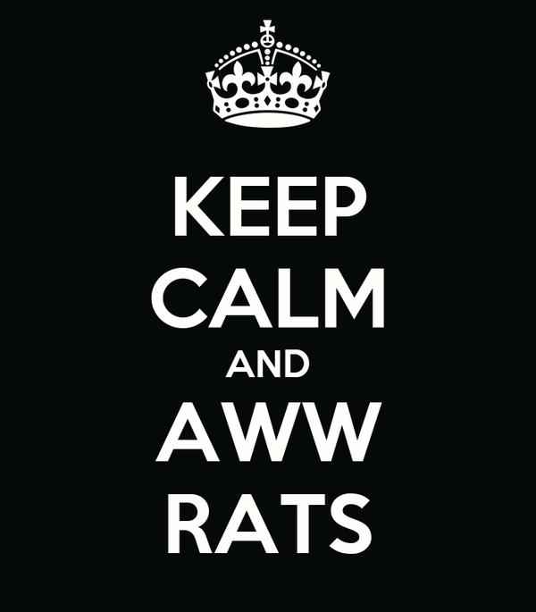 KEEP CALM AND AWW RATS