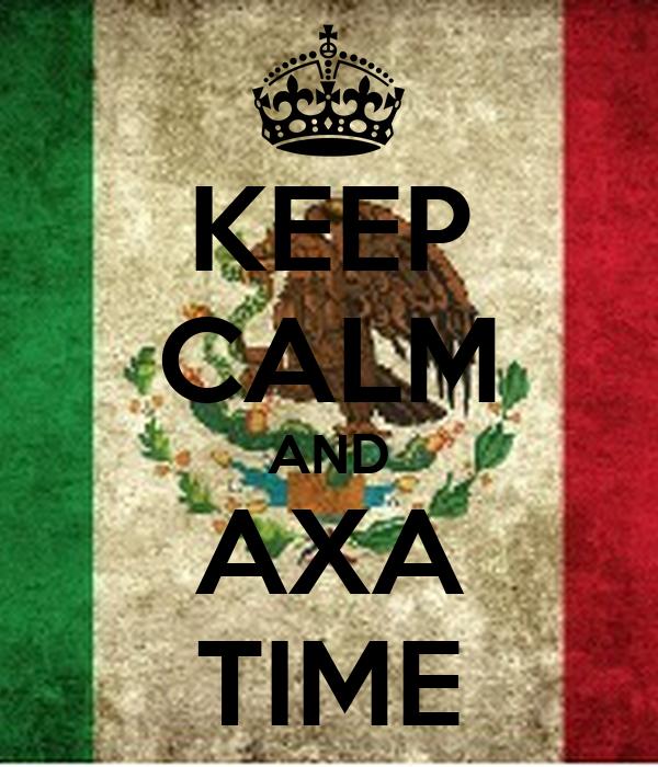 KEEP CALM AND AXA TIME
