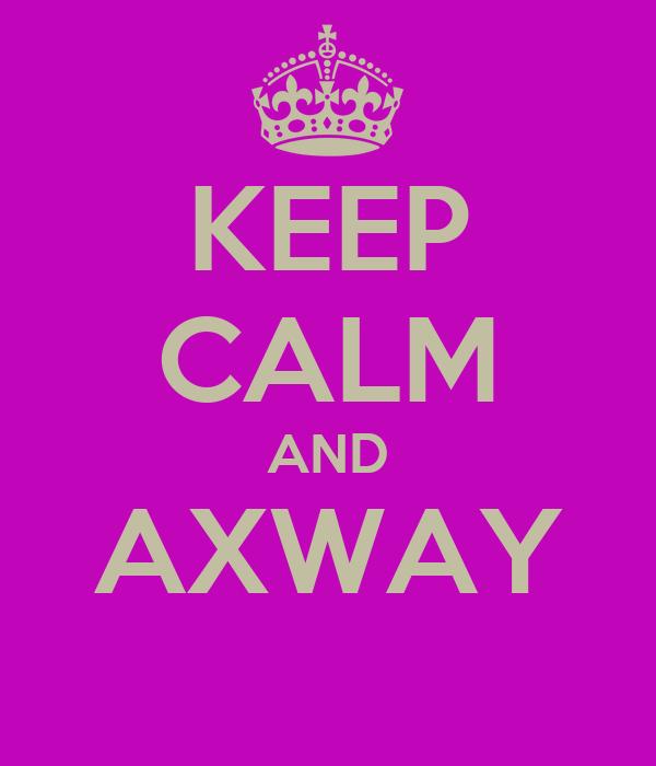 KEEP CALM AND AXWAY