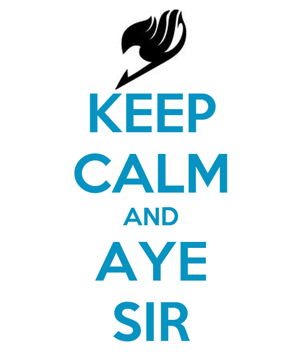 KEEP CALM AND AYE SIR