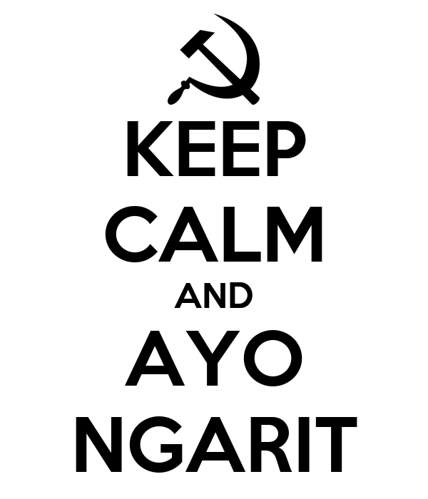 KEEP CALM AND AYO NGARIT