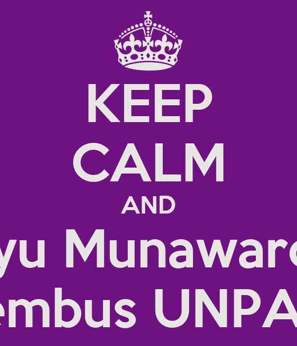 KEEP CALM AND Ayu Munawaroh tembus UNPAD