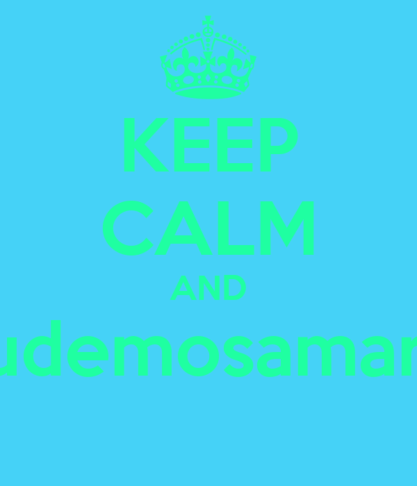 KEEP CALM AND #ayudemosamariana