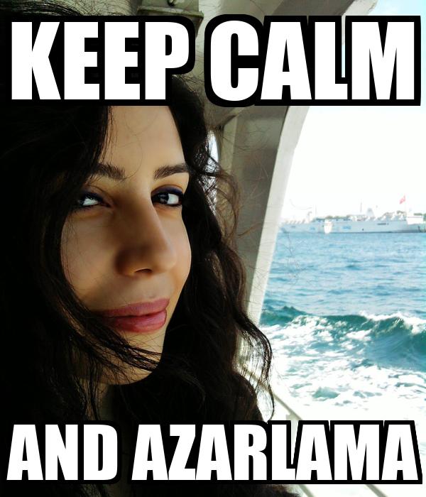 KEEP CALM AND AZARLAMA