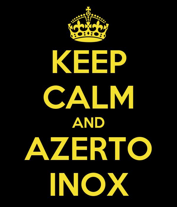 KEEP CALM AND AZERTO INOX