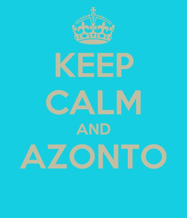 KEEP CALM AND AZONTO
