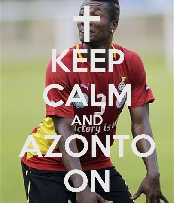 KEEP CALM AND AZONTO ON