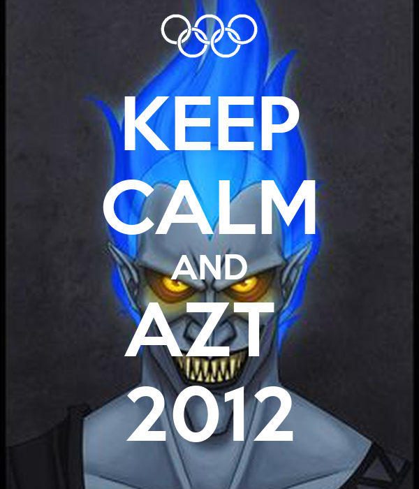 KEEP CALM AND AZT  2012