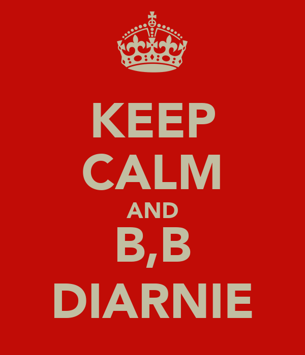 KEEP CALM AND B,B DIARNIE