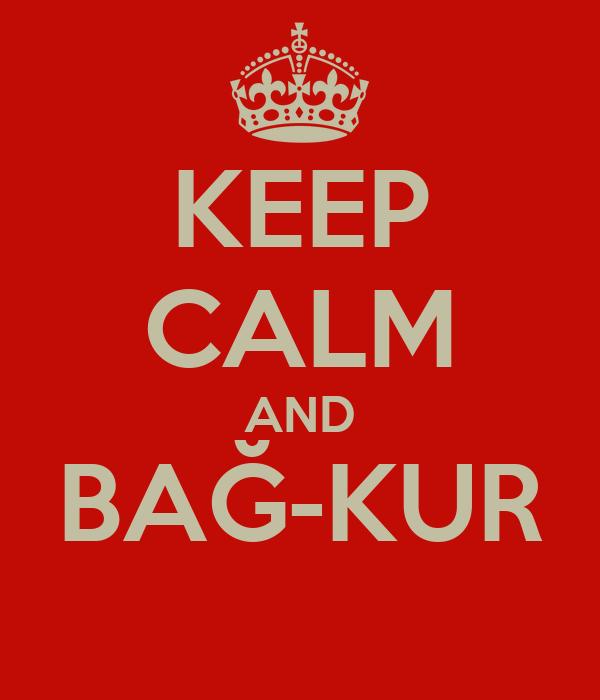 KEEP CALM AND BAĞ-KUR