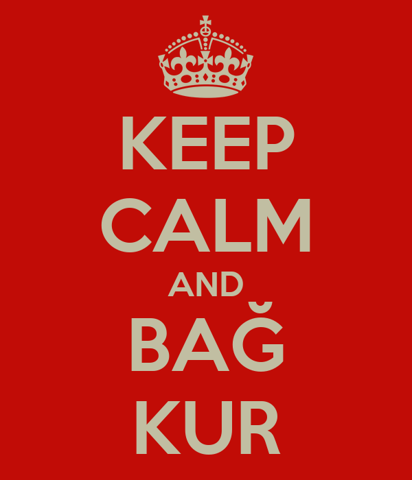 KEEP CALM AND BAĞ KUR