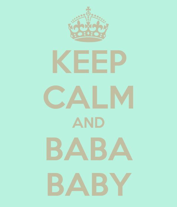 KEEP CALM AND BABA BABY