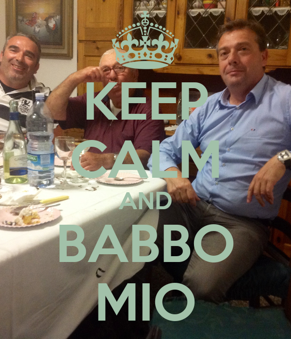 KEEP CALM AND BABBO MIO