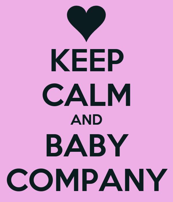 KEEP CALM AND BABY COMPANY