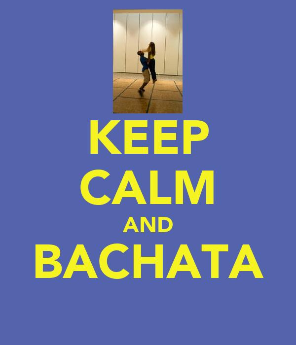 KEEP CALM AND BACHATA
