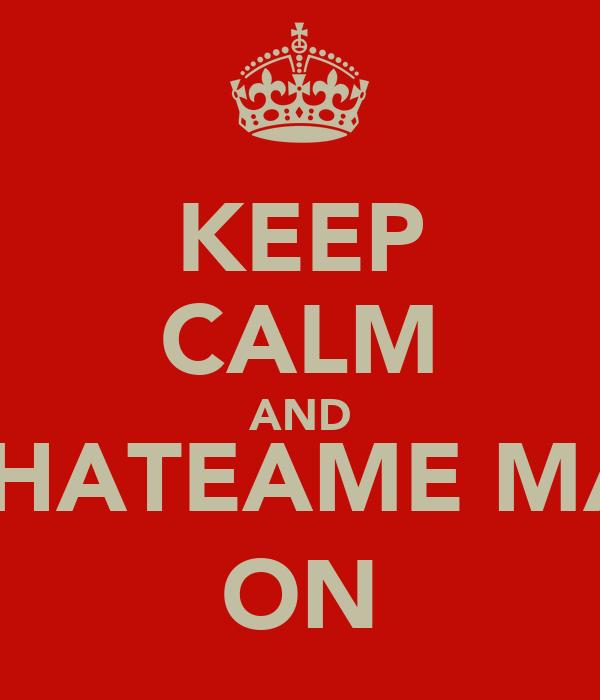 KEEP CALM AND ¡BACHATEAME MAMÁ! ON
