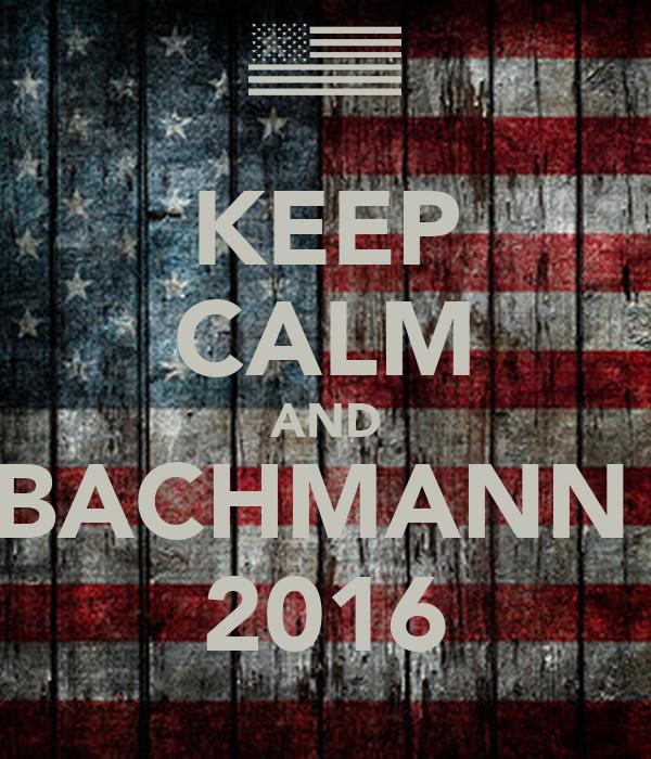 KEEP CALM AND BACHMANN  2016