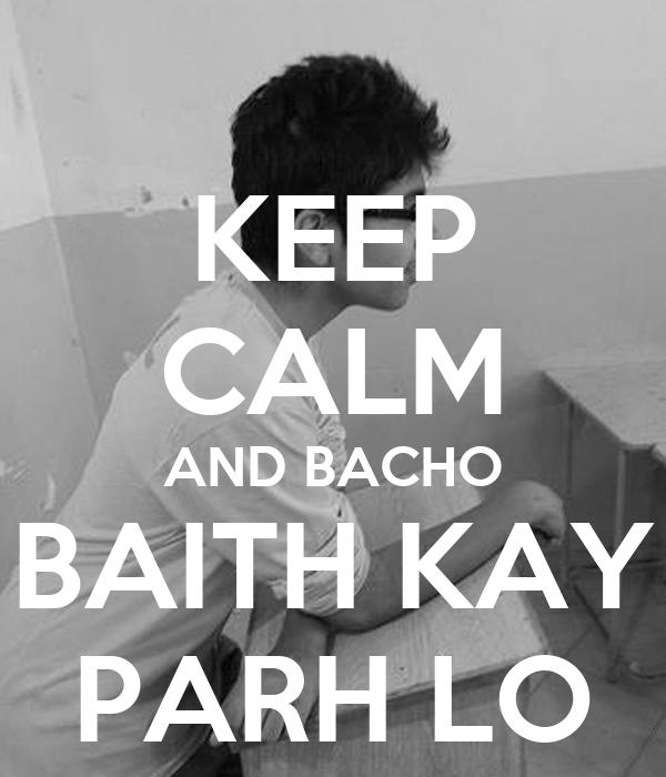 KEEP CALM AND BACHO BAITH KAY PARH LO