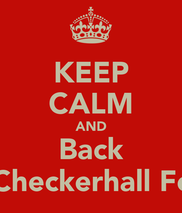 KEEP CALM AND Back Checkerhall Fc