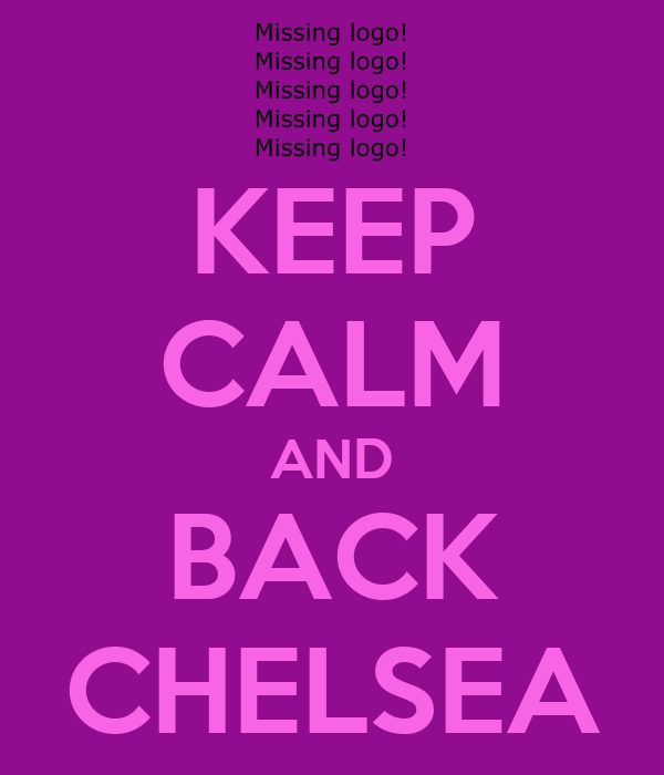 KEEP CALM AND BACK CHELSEA