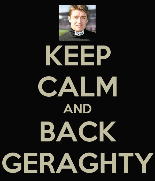 KEEP CALM AND BACK GERAGHTY