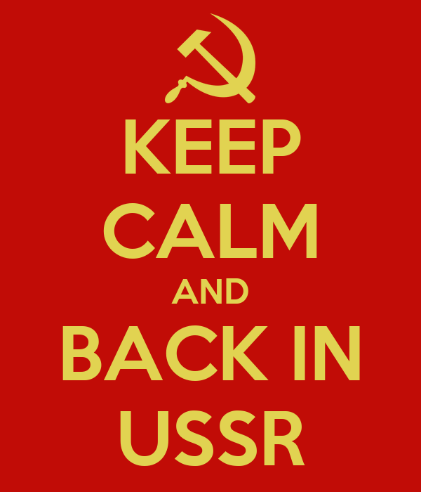 KEEP CALM AND BACK IN USSR