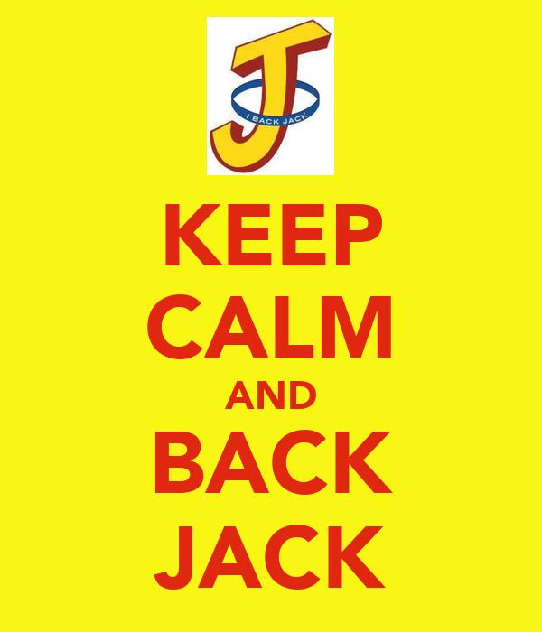 KEEP CALM AND BACK JACK
