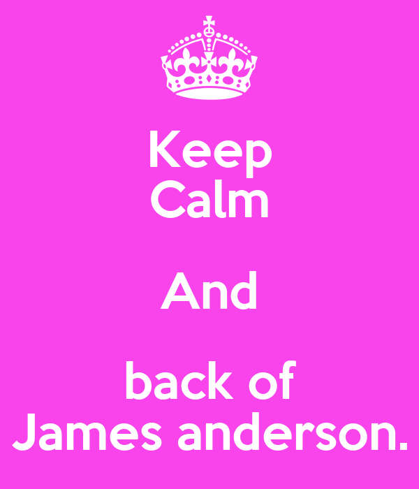 Keep Calm And back of James anderson.