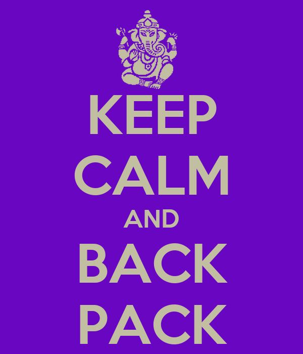 KEEP CALM AND BACK PACK