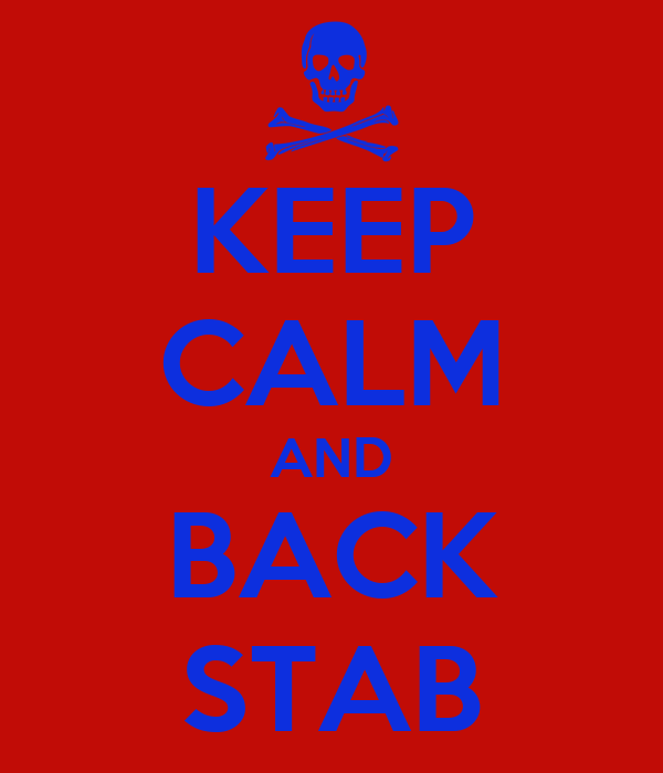 KEEP CALM AND BACK STAB