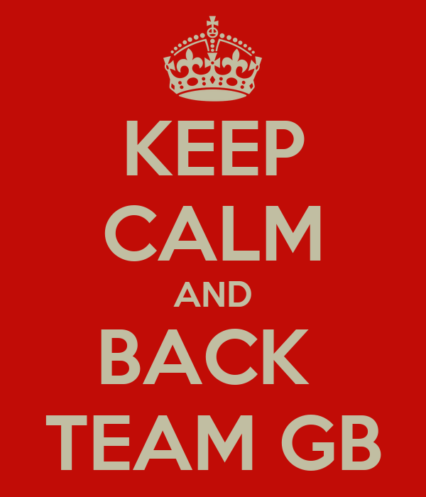 KEEP CALM AND BACK  TEAM GB